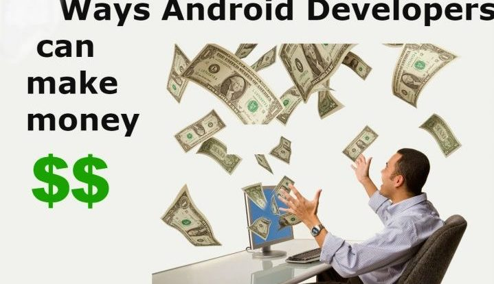 Ways Android Developer can make money