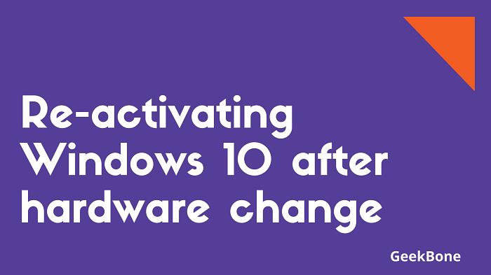 Re-activating Windows 10 after hardware change